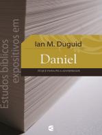 Estudos bíblicos expositivos em Daniel: Fé que passa pela adversidade