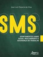 SMS: Apontamentos sobre Saúde, Meio Ambiente e Segurança do Trabalho