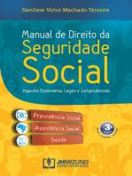 Manual de Direito da Seguridade Social: Aspectos doutrinários, legais e jurisprudenciais