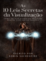 As 10 Leis Secretas da Visualização: Como Aplicar a Arte da Projeção Mental Para Obter Sucesso
