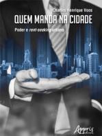 Quem Manda na Cidade: Poder e Rent-Seeking Urbano