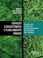 Serviços Ecossistêmicos e Planejamento Urbano: A Natureza a Favor do Desenvolvimento Sustentável das Cidades