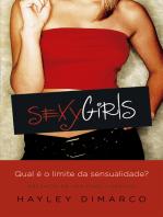 Sexy Girls: Qual é o limite da sensualidade
