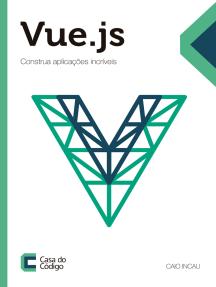 Vue.js: Construa aplicações incríveis