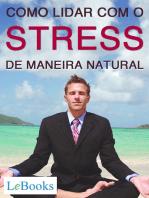 Como lidar com o stress de maneira natural