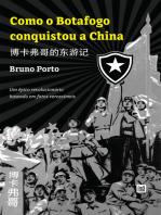 Como o Botafogo conquistou a China