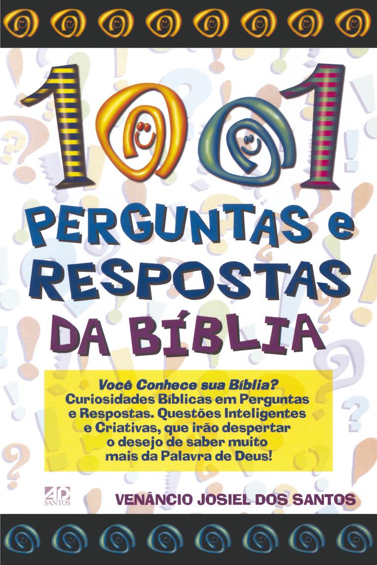Leia 1001 perguntas e respostas da Bíblia de Venâncio Josiel dos Santos online | Livros | Teste