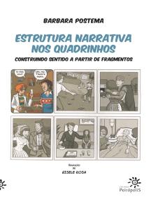 Estrutura narrativa nos quadrinhos: construindo sentido a partir de fragmentos