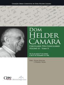 Dom Helder Camara Circulares Pós-Conciliares Volume III - Tomo II