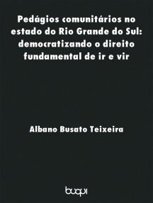 Pedágios Comunitários no Estado do Rio Grande do Sul: Democratizando o direito fundamental de ir e vir