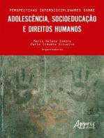 Perspectivas interdisciplinares sobre adolescência, socioeducação e direitos humanos