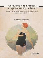 As roupas nas práticas corporais e esportivas: A educação do corpo entre o conforto, a elegância e a eficiência (1920-1940)