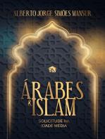 Árabes & Islam - Solicitude na Idade Média