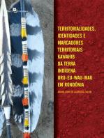 Territorialidades, identidades e marcadores territoriais Kawahib da Terra Indígena Uru-Eu-Wau-Wau em Rondônia