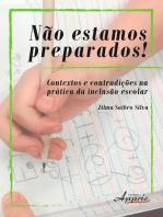 Não estamos preparados! contextos e contradições na prática da inclusão escolar