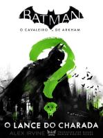Batman - o cavaleiro de Arkham