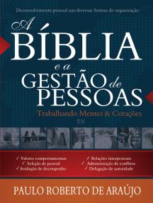 A Bíblia e a Gestão de Pessoas: Trabalhando Mentes e Corações