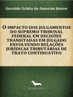 O Impacto Dos Julgamentos Do Supremo Tribunal Federal Em Decisões Transitadas Em Julgado Envolvendo Relações Jurídicas Tributárias De Trato Continuativo