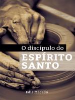 O discípulo do Espírito Santo