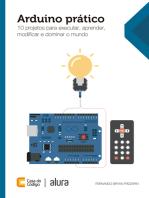 Arduino prático: 10 projetos para executar, aprender, modificar e dominar o mundo