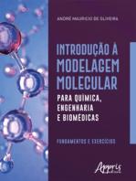 Introdução à Modelagem Molecular para Química, Engenharia e Biomédicas