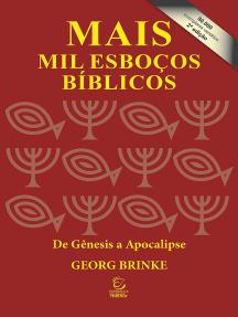 Mais mil esboços bíblicos: De Gênesis a Apocalipse