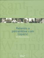 Relendo a psicanálise com Loparic