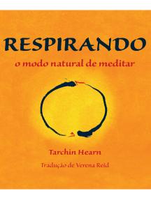 Respirando: o modo natural de meditar