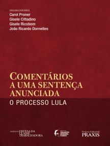 Comentários a uma sentença anunciada: o processo Lula