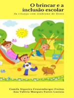 O brincar e a inclusão escolar da criança com Síndrome de Down