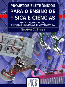Projetos Eletrônicos Para o Ensino de Física e Ciências