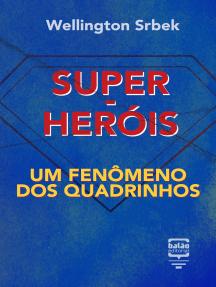 Super-heróis: um fenômeno dos quadrinhos
