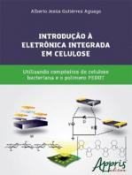 Introdução à eletrônica integrada em celulose: Utilizando compósitos de celulose bacteriana e o polímero PEDOT