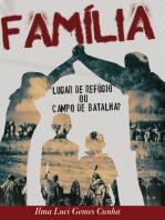 Família: Lugar de refúgio ou campo de batalha