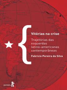 Vitórias na crise: Trajetórias das esquerdas latino-americanas contemporâneas