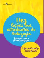 Dez Lições aos Estudantes de Pedagogia: Refletindo sobre a Prática Pedagógica