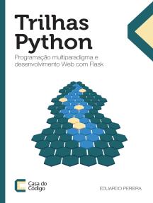 Trilhas Python: Programação multiparadigma e desenvolvimento Web com Flask