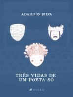 Três vidas de um poeta só