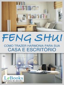 Feng shui: Como trazer harmonia para sua casa e escritório