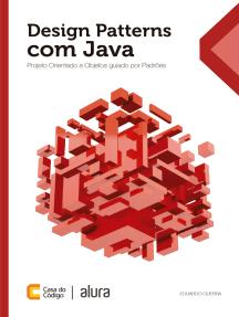 Design Patterns com Java: Projeto orientado a objetos guiado por padrões