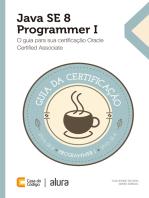Java SE 8 Programmer I: O guia para sua certificação Oracle Certified Associate