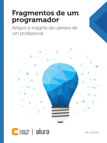 Fragmentos de um programador: Artigos e insights da carreira de um profissional