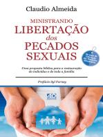 Ministrando Libertação dos Pecados Sexuais