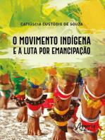 O Movimento Indígena e a Luta por Emancipação