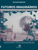 Futuros imaginários - Das máquinas pensantes à aldeia global