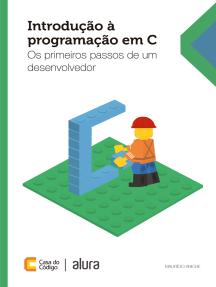 Introdução à programação em C: Os primeiros passos de um desenvolvedor