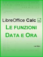 LibreOffice Calc - Le funzioni Data e Ora