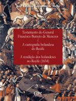 Testamento do General Francisco Barreto de Menezes; A cartografia holandesa do Recife; A rendição dos holandeses no Recife