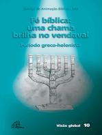Fé bíblica: uma chama brilha no vendaval: Período greco-helenista