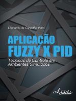 Aplicação fuzzy x pid: técnicas de controle em ambientes simulados